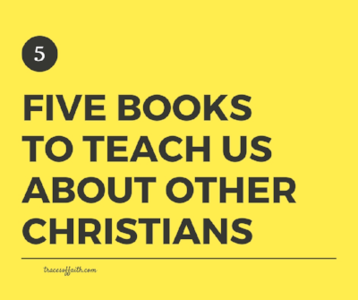 Five booksto teach usabout otherchristians