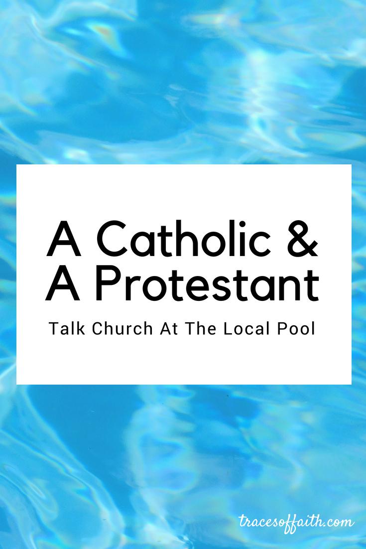 A Catholic & A Protestant