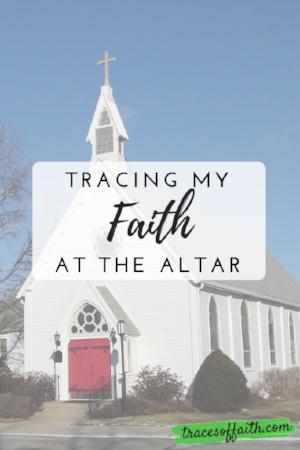 Tracing My Faith At The Altar
