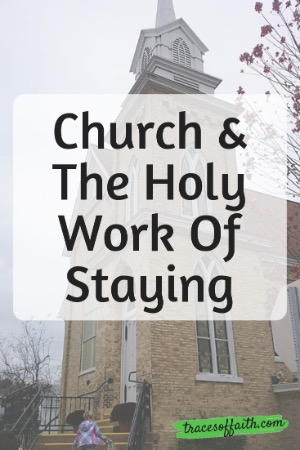 Church And The Holy Work Of Staying