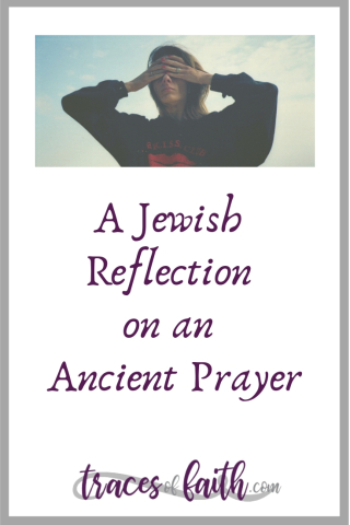 A Jewish Reflection on an Ancient Prayer