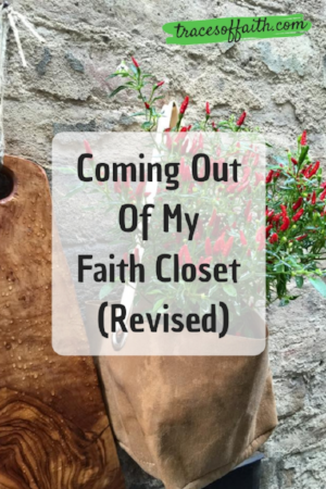 Coming Out Of My Faith Closet (Revised)