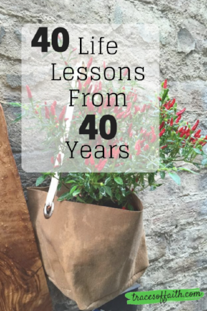 Forty Life Lessons From Forty Years