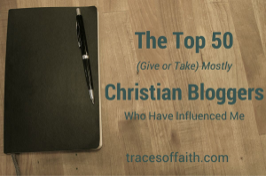 50 Christian Bloggers Who Influenced Me