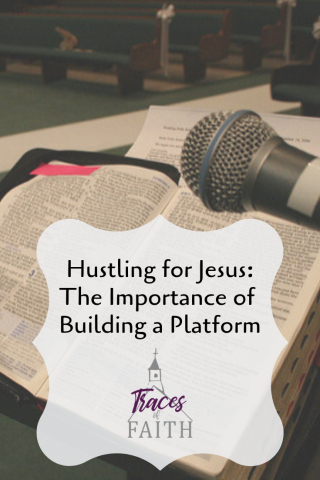 Hustling for Jesus_ The Importance of Building a Platform