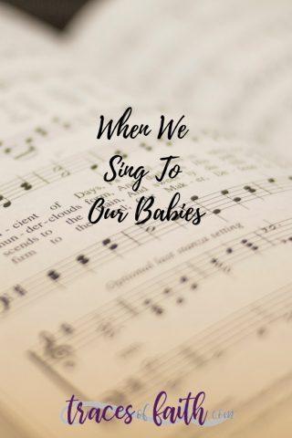 When We Sing To Our Babies