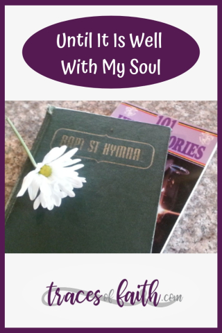 Until It Is Well With My Soul #hymns #praiseandworship #church #oldtimereligion