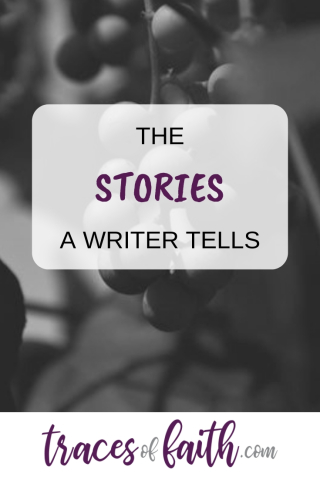 The Stories A Writer Tells #guestpost #christianblogger #writingandfaith