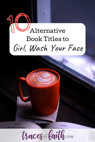 10 Alternative Book Titles To Girl  Wash Your Face #christianbooks #selfhelpbooks #womensbooksmustread #bookclubideas #bookslist2019
